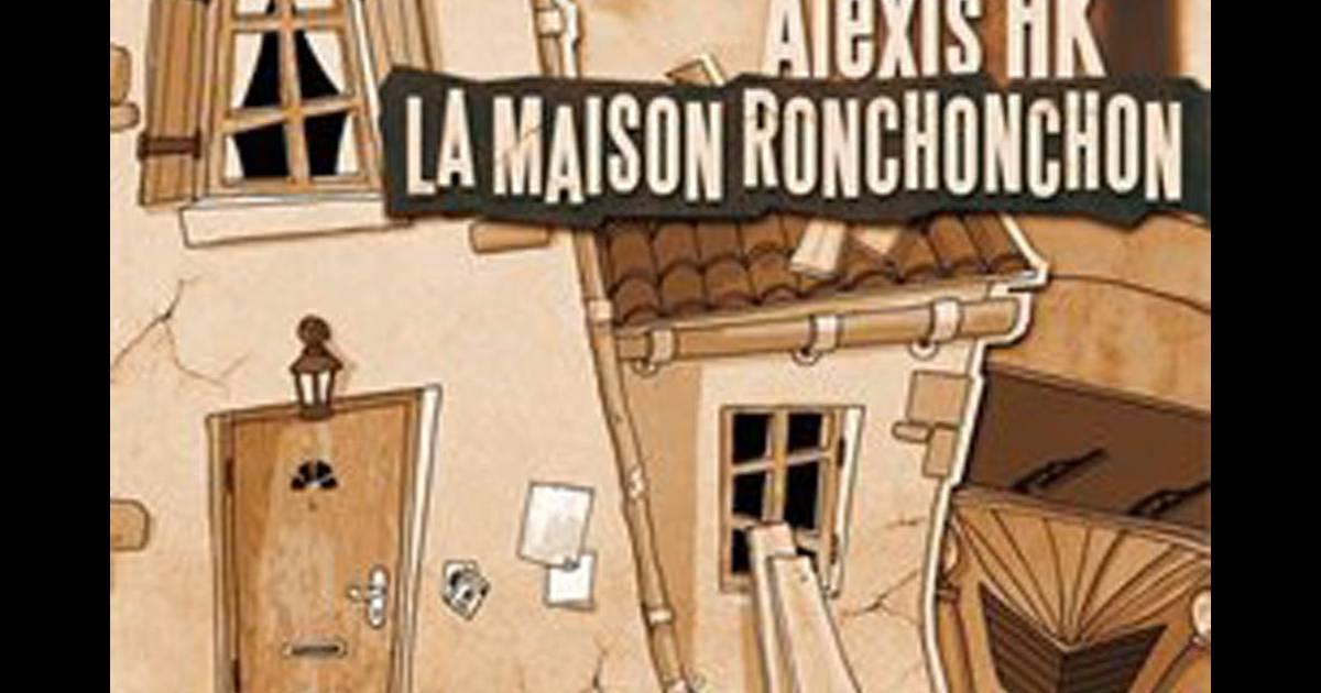 Alexis hk la maison ronchonchon clip for Alexis hk la maison ronchonchon