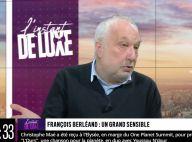 """François Berléand en galère d'argent : """"Je suis à découvert perpétuellement..."""""""