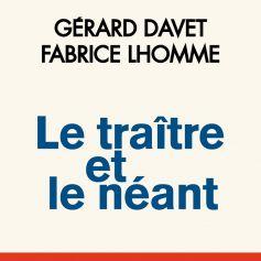 Le Traître et le néant de Gérard Davet et Fabrice Lhomme (éditions Fayard)