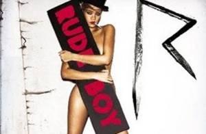 Rihanna, toujours plus provoc', s'affiche entièrement nue sur la pochette de son nouveau single !