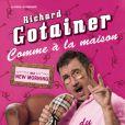 """L'affiche du spectacle de Richard Gotainer """"Comme à la maison"""""""