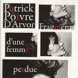 Patrick Poivre d'Arvor -  Fragmants d'une femme perdue  - éditions Grasset, paru en 2009
