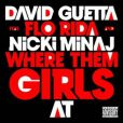 David Guetta, Florida et Nicki Minaj -  Where Them Girls At  - mai 2011.