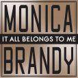 Brandy et Monica, leur nouveau duo,  It All Belongs to Me