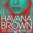 Havana Brown,  We Run the Night  avec Pitbull