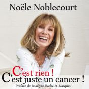 Noële Noblecourt : Le combat contre le cancer de la célèbre speakerine