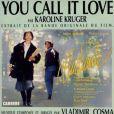 Vladimir Cosma a, entre autres, composé You call it love pour le film L'étudiante avec Sophie Marceau, sortie en 1998.