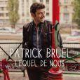 La pochette du single intitulé  Lequel de nous  de Patrick Bruel - octobre 2012
