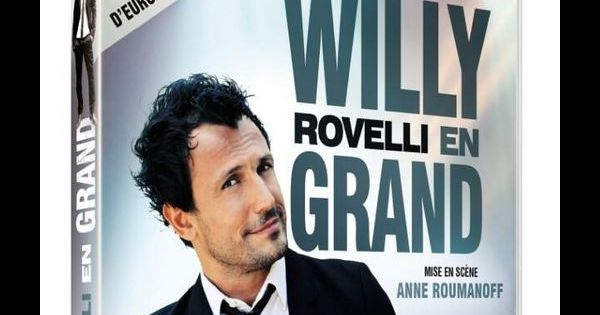 willy rovelli en grand le dvd du spectacle de willy rovelli. Black Bedroom Furniture Sets. Home Design Ideas