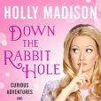 Holly Madison - Down the Rabbit Hole: Curious Adventures and Cautionary Tales of a Former Playboy Bunny - attendu le 23 juin 2015 dans les librairies.