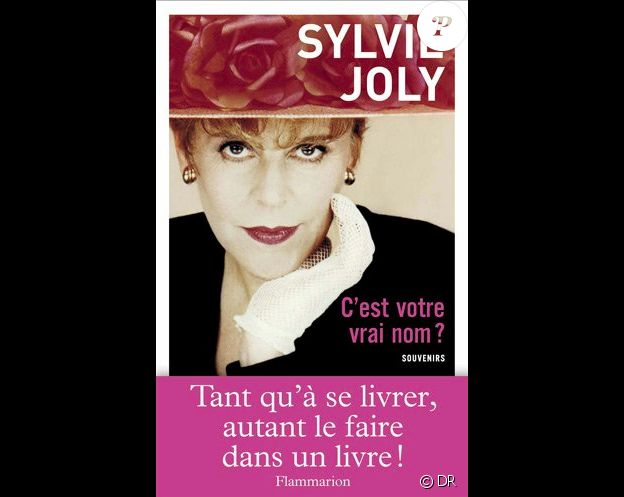 Le livre autobiographique de Sylvie Joly paru en 2010 aux éditions Flammarion : C'est votre vrai nom ?