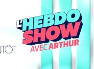 L'Hebdo Show : Arthur et sa bande bouleversent les codes du talk show !