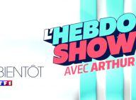 """L'Hebdo Show : Arthur dit tout de cette """"quotidienne"""" qui risque de surprendre !"""