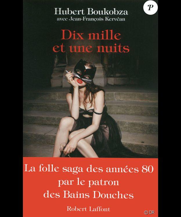 Hubert Boukobza - Dix mille et une nuits, écrit avec Jean-François Kervéan et publié par Robert Laffont en 2014