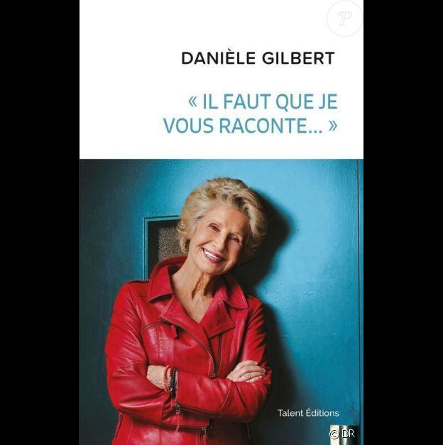 """""""Il faut que je vous raconte..."""" de Danièle Gilbert, Talents Editions, mars 2018."""
