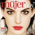 L'actrice Anne Hathaway, droit dans les yeux des lecteurs de Mujer Hoy, met l'Espagne à ses pieds. Octobre 2011.