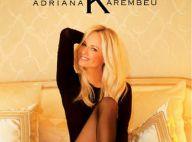Adriana Karembeu : Enivrante et plus sensuelle que jamais...
