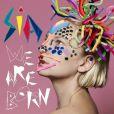 Pochette de l'album We Are Born, de Sia