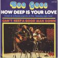Bee Gees,  How deep is your love