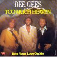 Bee Gees,  Too much heaven