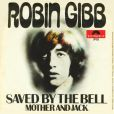 Robin Gibb,  Saved by the Bell , son 1er hit en solo, n°2 des charts UK en 1969, extrait de l'album  Robin's Reign .