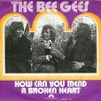 Bee Gees,  How can you mend a broken heart , premier single n°1 aux Etats-Unis, en 1971