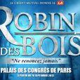 """Robin des Bois - """"Ne renoncez jamais""""  au Palais des Congrès à Paris, à partir du 26 septembre 2013."""