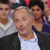 Fabrice Luchini : ''J'ai été très malade, il y a un mois''