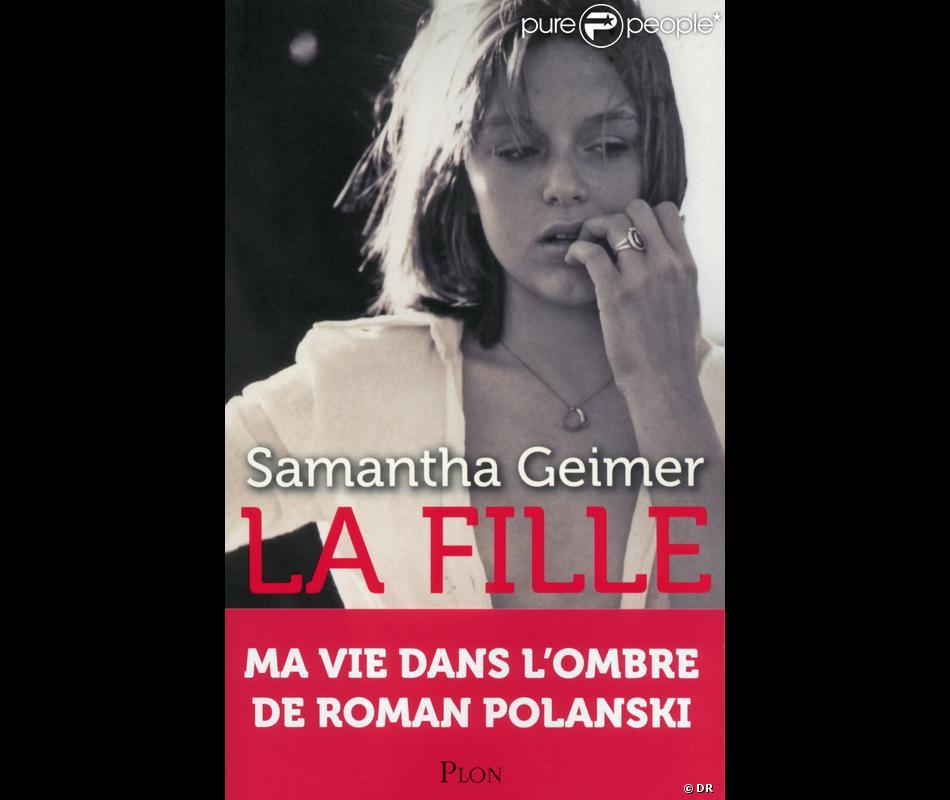 """""""La Fille. Ma vie dans l'ombre de Roman Polanski"""" de Samantha Geimer, aux éditions Plon,324 pages, 19,90 €. Sortie le 10 Octobre."""