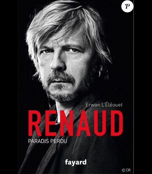 """Renaud paradis perdu"", d'Erwan L'Éléouet, éditions Fayard, en librairies le 18 novembre 2015."