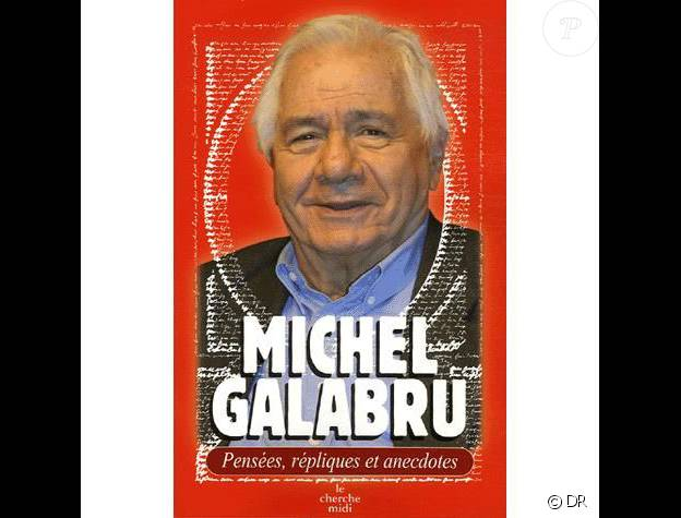"""Le livre de Michel Galabru, """"Pensées, répliques et anecdotes"""" (éditions du Cherche Midi)"""