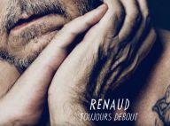 """Renaud chante """"Toujours debout"""" : Un single conquérant, une voix retapée !"""