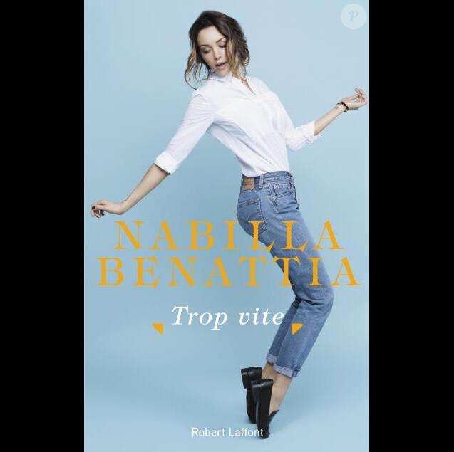 Nabilla Benattia - Trop vite (Ed. Robert Laffont)