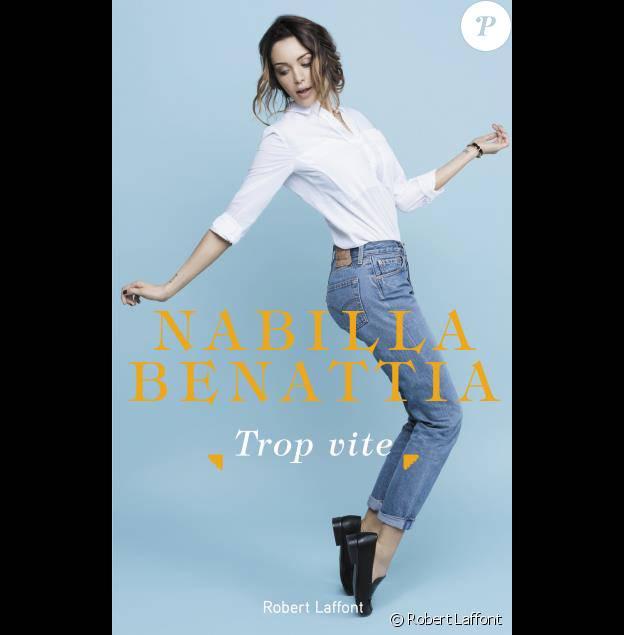 Nabilla Benattia - Trop vite (Ed. Robert Laffont) 2016