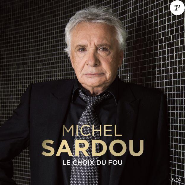 Michel Sardou - Le Choix du fou - attendu le 20 octobre 2017.