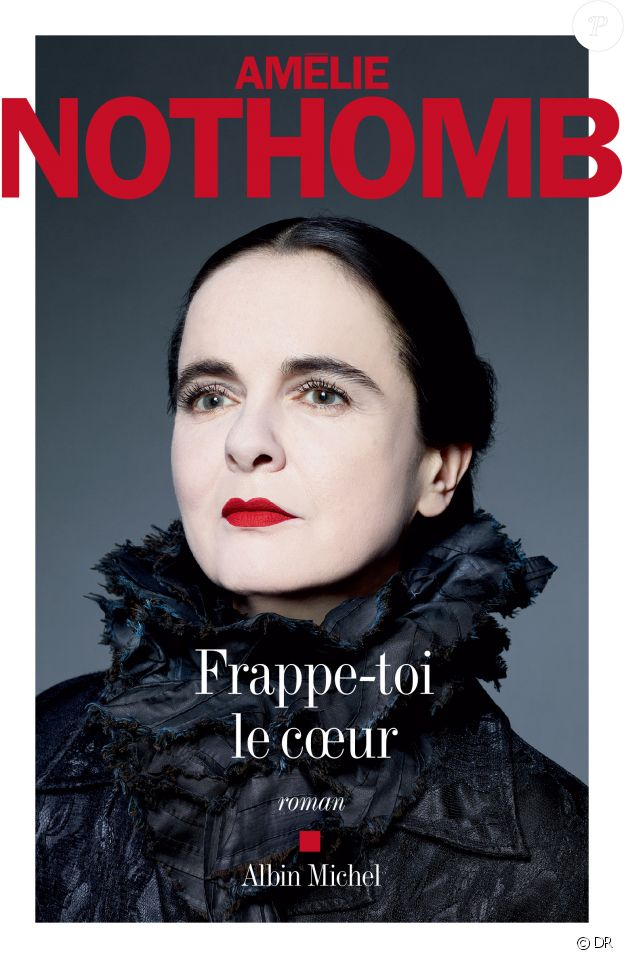 Amélie Nothomb - Frappe-toi le coeur - Albin Michel, le 23 août 2017.