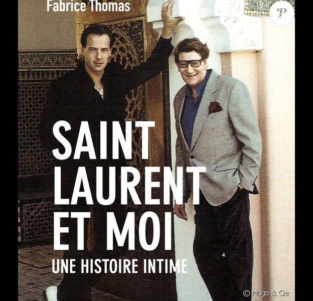 """Le livre """"Saint Laurent et Moi"""" de Fabrice Thomas, sorti le 12 octobre aux éditions Hugo & Cie."""
