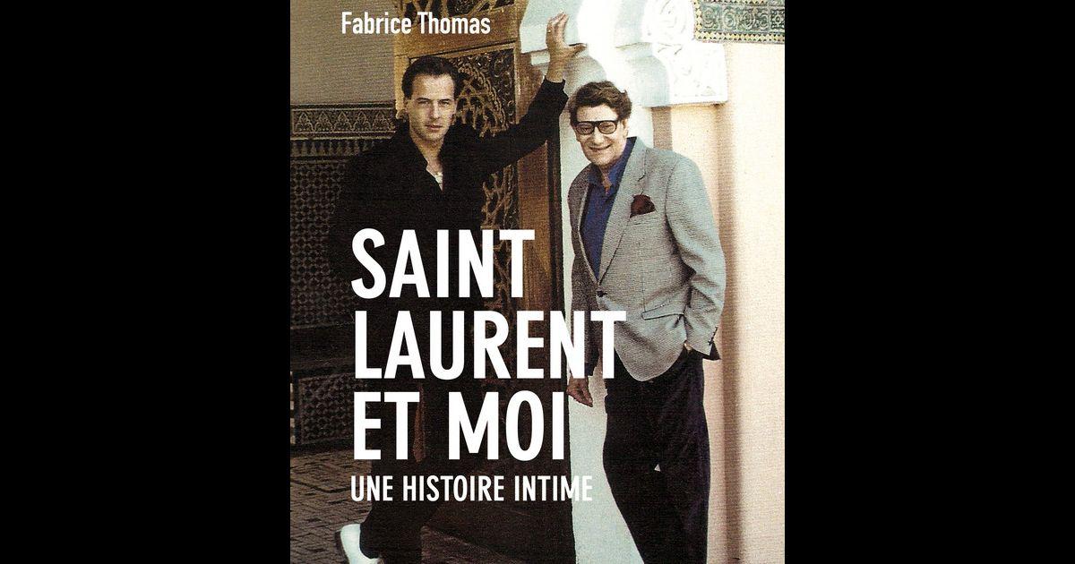 Le Livre Saint Laurent Et Moi De Fabrice Thomas Sorti Le 12