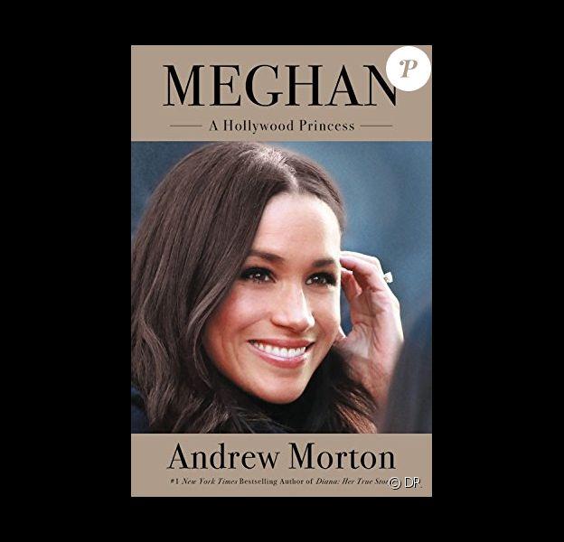 """Couverture du livre """"Meghan : A Hollywood Princess"""" d'Andrew Morton, sortie le 17 avril 2018."""