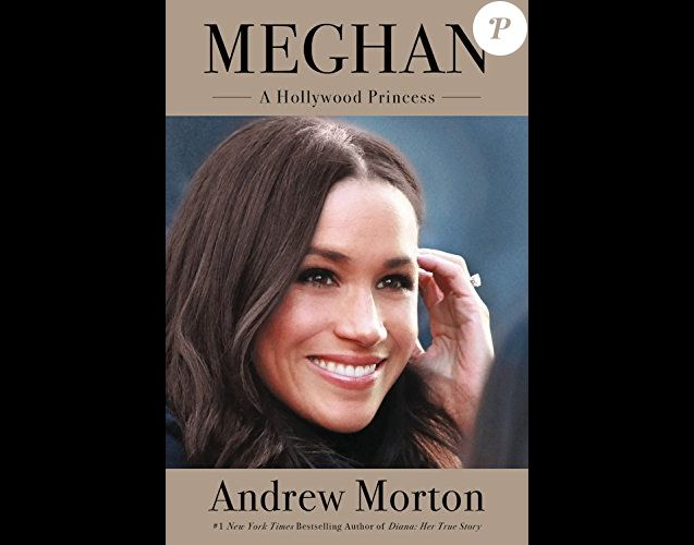 "Couverture du livre ""Meghan : A Hollywood Princess"" d'Andrew Morton, sortie le 17 avril 2018."