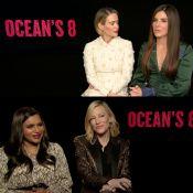 EXCLU – Sandra Bullock, Cate Blanchett... Rencontre avec les stars d'Ocean's 8