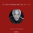 """Couverture du livre de Gérard Darmon """"Le dictionnaire de ma vie"""" publié le 9 janvier 2019 aux éditions Kero."""