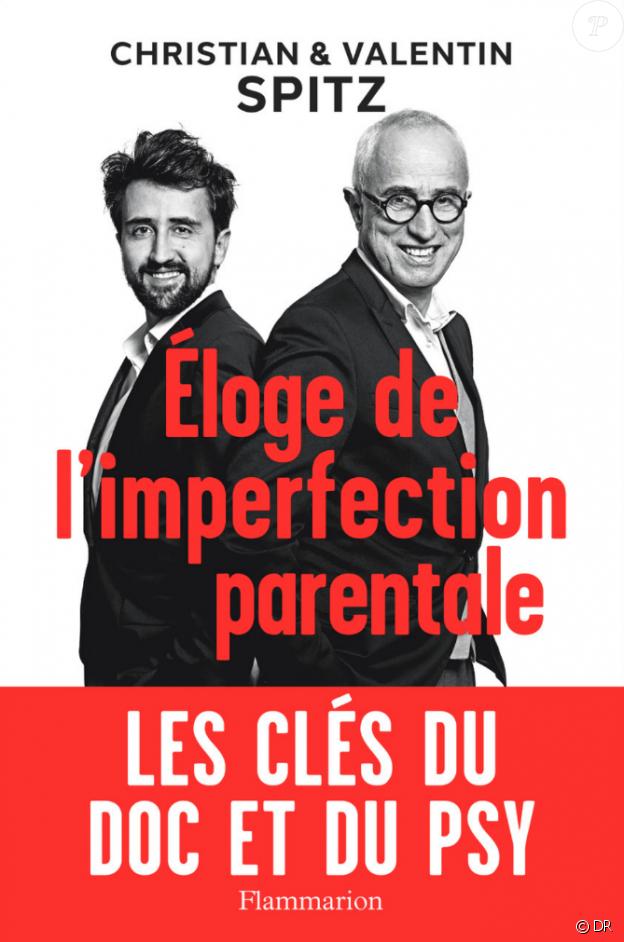 Christian (le doc) et Valentin Spitz - Eloge de l'imperfection parentale, chez Flammarion, paru le 20 mars 2019.