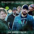 Zac Brown Band,  Whatever it is