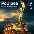 L'affiche de  Pop'pea , relecture video-pop/opéra rock de l'opéra  Le Couronnement de Poppée  de Monteverdi, a été dévoilée le 20 mars 2012. Au Théâtre du Châtelet du 29 mai au 7 juin 2012.