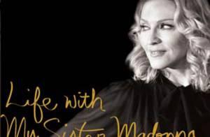 PHOTO : La vie avec ma soeur Madonna...