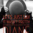 Le livre autobiographique Let's Just Say It Wasn't Pretty