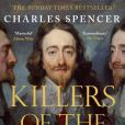 Charles Spencer,  Killers of the King  (2014)