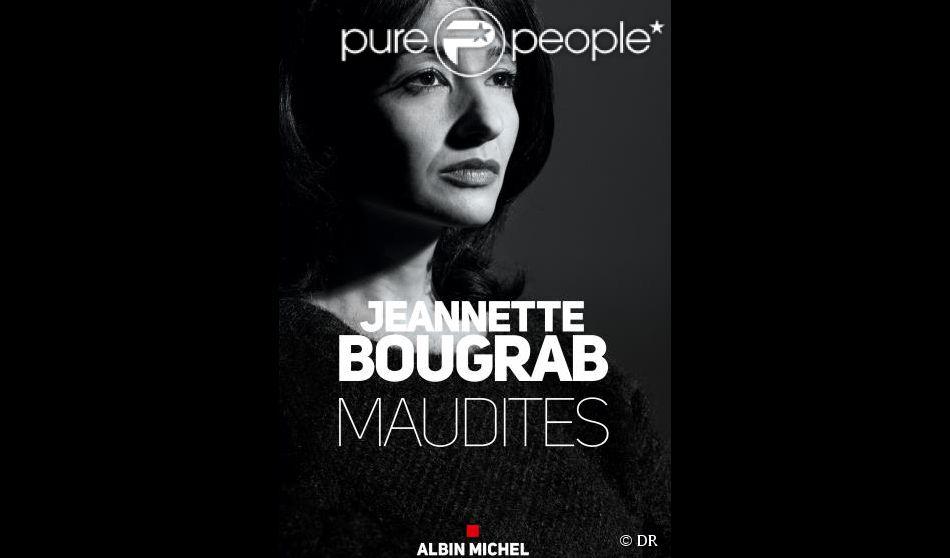 Livre de Jeannette Bougrab,  Maudite  (Ed Albin Michel).