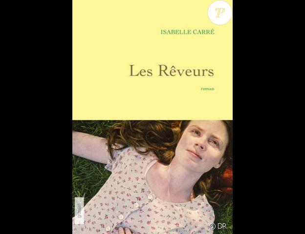 Les Rêveurs, d'Isabelle Carré, aux éditions Grasset